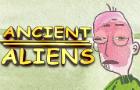 """Ancient Aliens"""