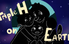 Triple H on Earth: Episode 1