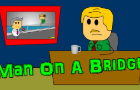 Man On A Bridge