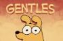 GENTLES