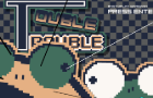 Touble & Trouble