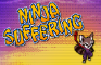 Ninja Suffering