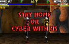 Mortal Kombat - STAY HOME OR CYBER WITH US