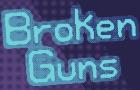 Broken Guns
