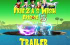 Frieza's Wish 3 Sneak Peek Trailer