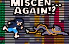 Miscen...Again!?
