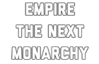 Empire the next monarchy - First Animation