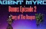 Agent Myrc - Bonus Episode 2