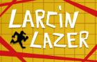 Larcin Lazer