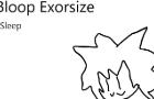 Bloop Exorsize- Sleep