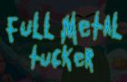 Full Metal Tucker