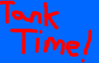 Tank Time