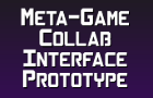 MetaGame Collab Interface Prototype