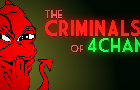The Horrifying Criminals of 4chan