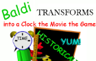 Baldi Transforms into a Clock the Movie the Game