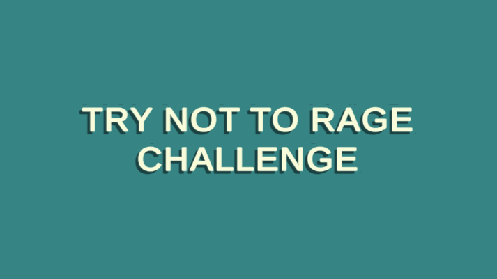 Try Not To Rage Challenge