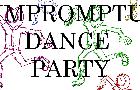 IMPROMPTU DANCE PARTY