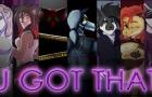U GOT THAT [Meme Animation Collab]