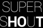 Super Shout