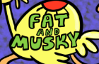 Fat and Musky