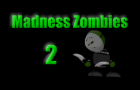 Madness Zombies 2