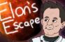 Elon's Escape