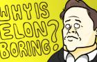 WHY IS ELON BORING?