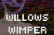 Willows Wimper