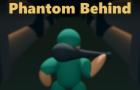 Phantom Behind