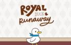 Royal Duck Runaway: Prologue