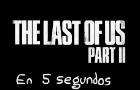 The last of us part 2 in 5 seconds