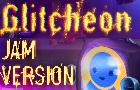 Glitcheon (Game Jam Version)