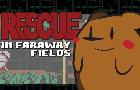 Rescue in Faraway Fields