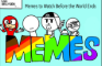 Memes to Watch Before the World Ends