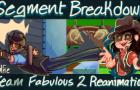 Team Fabulous 2 Reanimated || Wolfie's Segment Breakdown