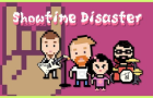 Showtime Disaster
