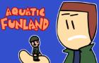 Aquatic Funland Episode 7 (2020)