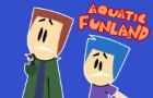 Aquatic Funland Episode 8 (2020)