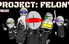 PROJECT: FELONY TRAILER