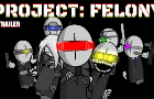 PROJECT: FELONY TRAILER