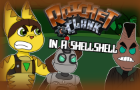 Ratchet And Clank In A ShellShell