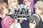 Maid Mansion (Demo)