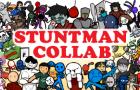 The Stuntman Collab
