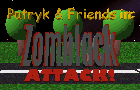 Patryk & Friends in: Zomblack Attack!