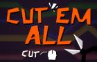 Cut'Em All