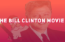 The Bill Clinton Movie 2