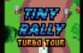 Tiny Rally: Turbo Tour