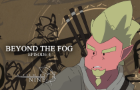 Beyond the Fog: Episode 4 - Rising Warriors