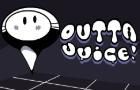 Outta Juice!