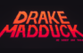 Drake Madduck Is Lost In Time